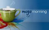 Mojo Morning